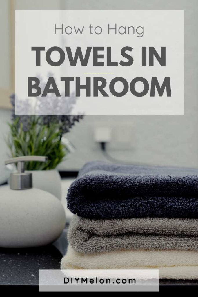 how to hang towels in bathroom